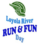 Loyola River RUN & Fun Day